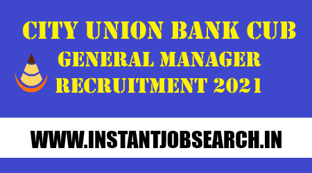 CUB General Manager Recruitment 2021